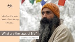 What are the Laws of Life? Meaning of Vasudhaiva Kutumbakam