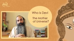 Who is Devi - The mother of Universe